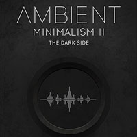 Ambient Minimalism 2 - The Dark Side