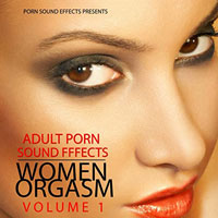 Porn Sound Effects - Women Orgasm Vol.1-3
