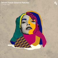 Sample Magic Serum Future Groove Patches
