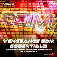 Vengeance EDM Essentials Vol.3